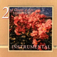 2nd Chapter Of Acts - Hymns 1 & 2 Instrumental [CD]