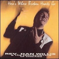 Willis, Rev. Dan - Here's Where Broken Hearts Go [CD]