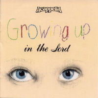 Acappella - Growing Up In The Lord [CD]