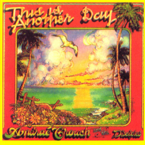 Crouch, Andrae & The Disciples - This Is Another Day [CD]
