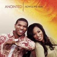 Anointed - Now Is The Time [CD]