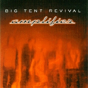 Big Tent Revival - Amplifier [CD]