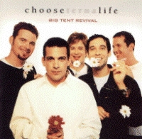 Big Tent Revival - Choose Life [CD]