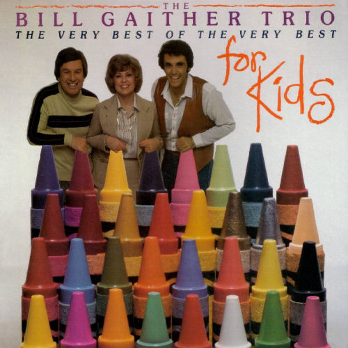Gaither, Bill Trio - The Very Best Of The Very Best For Kids [CD]
