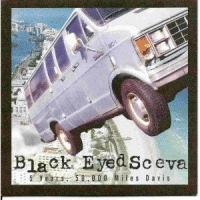 Black Eyed Sceva - 5 Years, 50,000 Miles Davis [CD]