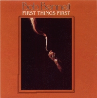 Bennett, Bob - First Things First [CD]