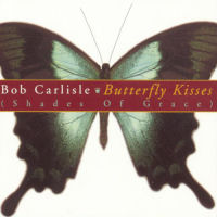 Carlisle, Bob - Butterfly Kisses [VID]