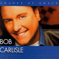 Carlisle, Bob - Shades Of Grace [CAS]
