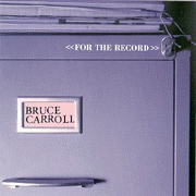 Carroll, Bruce - For The Record [CD]