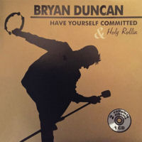 Duncan, Bryan - Holy Rollin' & Have Yourself Commited [CD]