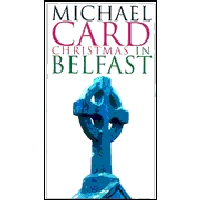 Card, Michael - Christmas In Belfast [VID]