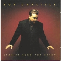 Carlisle, Bob - Stories From The Heart [SBK]