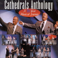 Cathedrals, The (Quartet) - Anthology: A 35 Year Musical Journey [Disc 2] [CD]