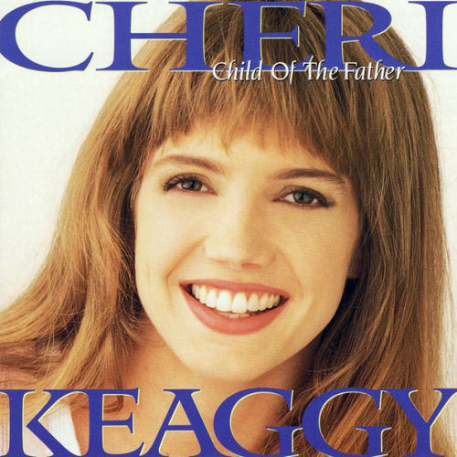 Keaggy, Cheri - Child Of The Father [CD]