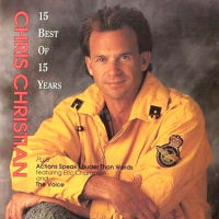 Christian, Chris - Chris Christian; 15 Best Of 15 Years [CD]