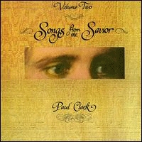 Clark, Paul - Songs From The Savior; Vol. 2 [LP]