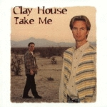 Clay House - Take Me [CD]