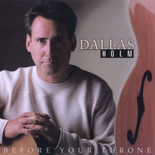 Holm, Dallas - Before Your Throne [CD]