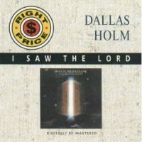 Holm, Dallas - I Saw The Lord [CD]