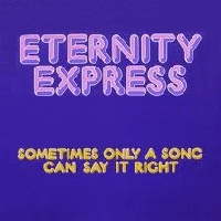 Eternity Express - Sometimes Only A Song Can Say It Right [LP]