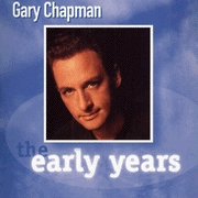 Chapman, Gary - The Early Years  [CD]