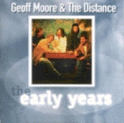 Moore, Geoff And The Distance - The Early Years [CD]