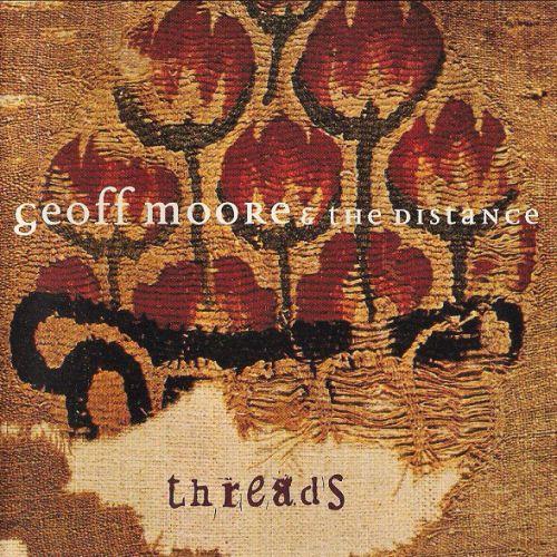Moore, Geoff And The Distance - Threads [CD]