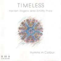 Rogers, Harlan & Smitty Price - Timeless [Hymns in Colour] [CD]