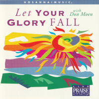 Hosanna! Music - Let Your Glory Fall With Don Moen [CD]
