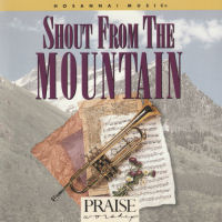 Hosanna! Music - Praise & Worship; Shout From The Mountain [CD]