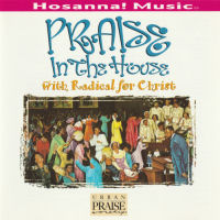 Hosanna! Music - Praise In The House With Radical For Christ [CD]