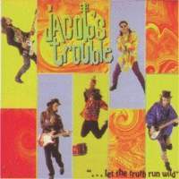 Jacob's Trouble - Let The Truth Run Wild [CD]