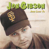 Gibson, Jon - Jesus Loves Ya [CD]