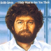Green, Keith - I Only Want To See You There [LP]