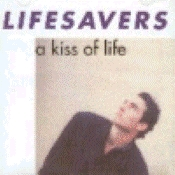 Lifesavers - A Kiss Of Life [CD]
