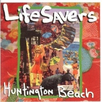 Lifesavers - Huntington Beach [CD]