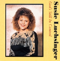 Luchsinger, Susie - God's Still In Control [CD]
