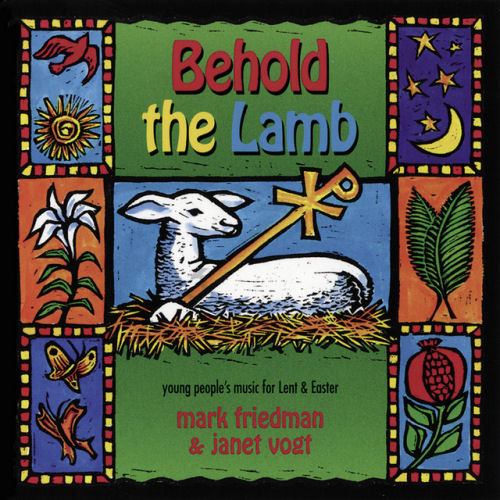 Friedman Mark And Janet Vogt - Behold The Lamb  [CAS]