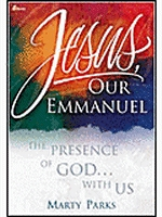 Parks, Marty - Jesus, Our Emmanuel; The Presence Of God With Us  [SBK]