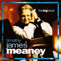 Meaney, Timothy James - The Big Chair [CD]