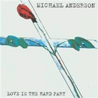 Anderson, Michael - Love Is The Hard Part [CAS]