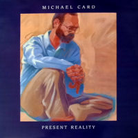 Card, Michael - Present Reality [CD]