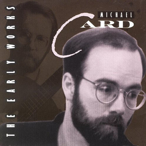 Card, Michael - The Early Works [CD]