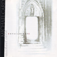 Card, Michael - Unveiled Hope [CD]