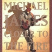 James, Michael - Closer To The Fire [CD]