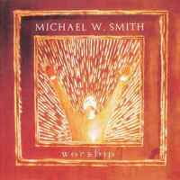 Smith, Michael W. - Worship [CD]