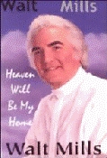 Mills, Walt - Heaven Will Be My Home [CD]
