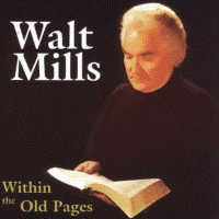 Mills, Walt - Within The Old Pages [CD]