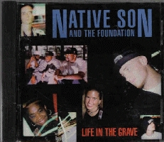 Native Son And The Foundation - Life In The Grave [CAS]