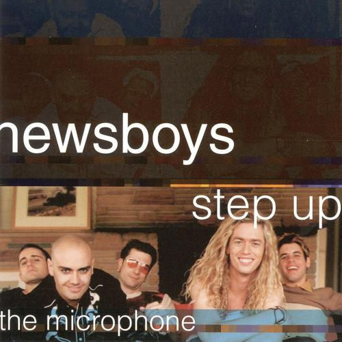 Newsboys - Step Up To The Microphone [CAS]